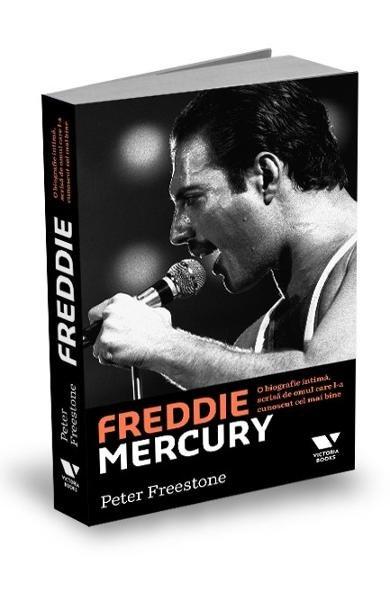 Freddie Mercury. O biografie intima, scrisa de omul care l-a cunoscut cel mai bine, Peter Freestone