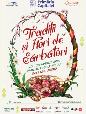 Traditii si Flori de Sarbatori - Targ dedicat Sarbatorilor Pascale